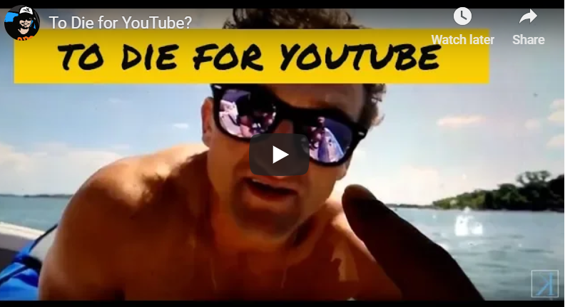 To Die for YouTube?